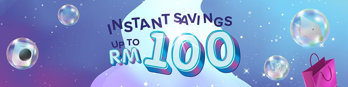Instant Saving Up to RM100